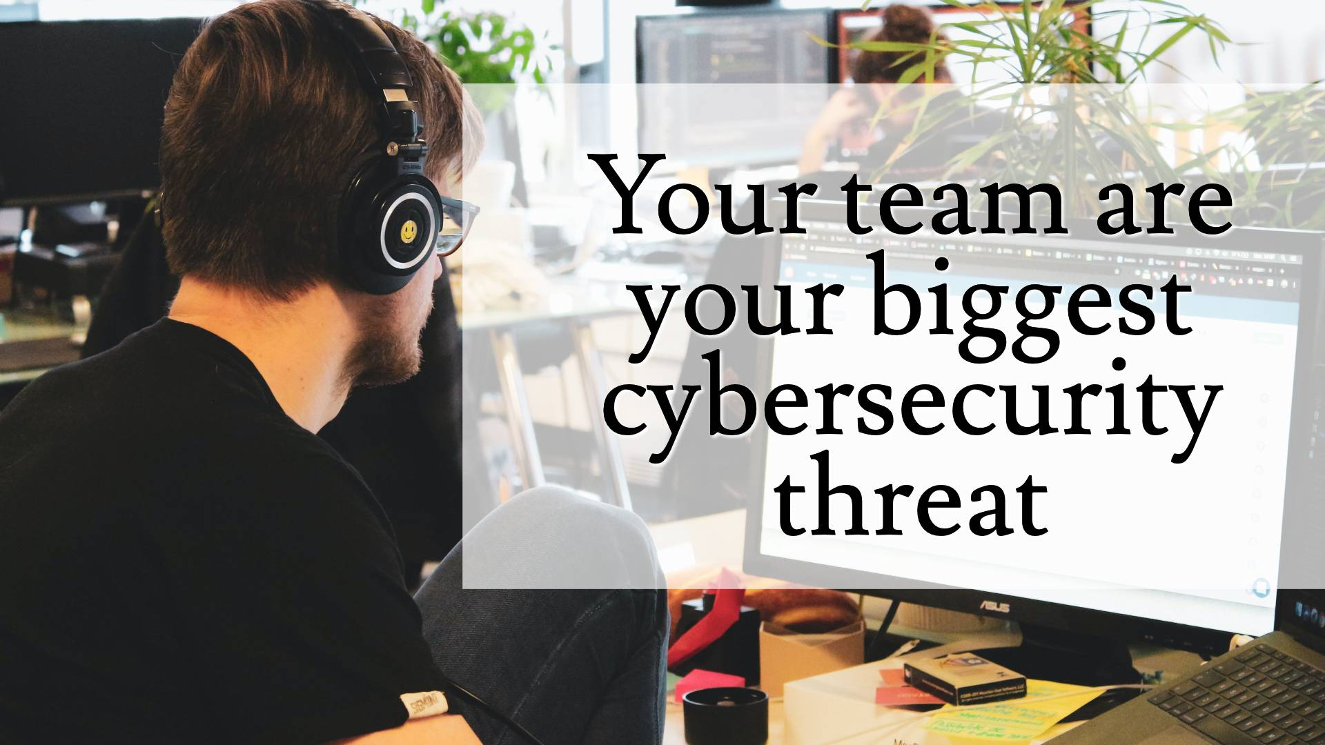Managing your internal security risk