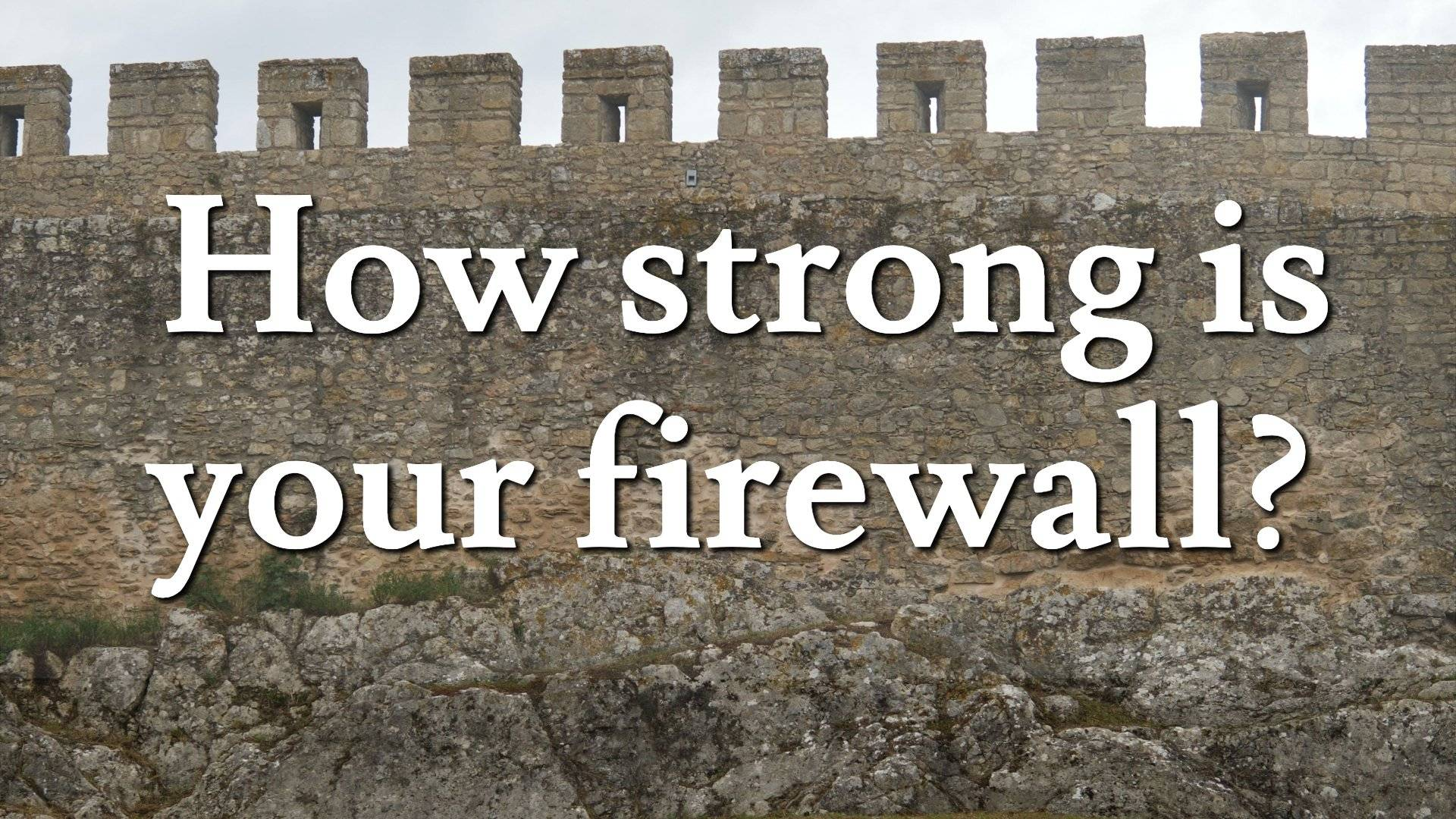How Strong Is Your Firewall? Why Your SMB Needs a Quality UTM Firewall